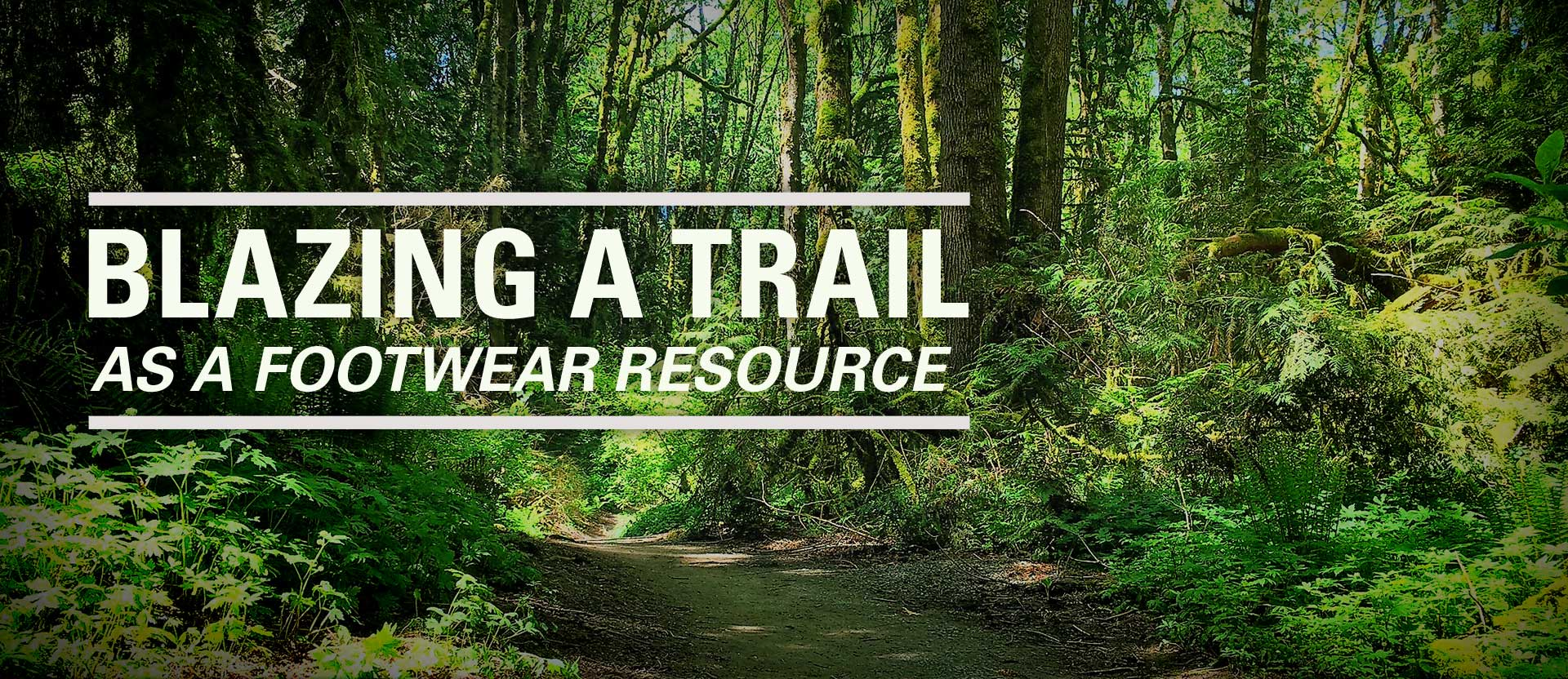 Blazing a trail as a footwear resource